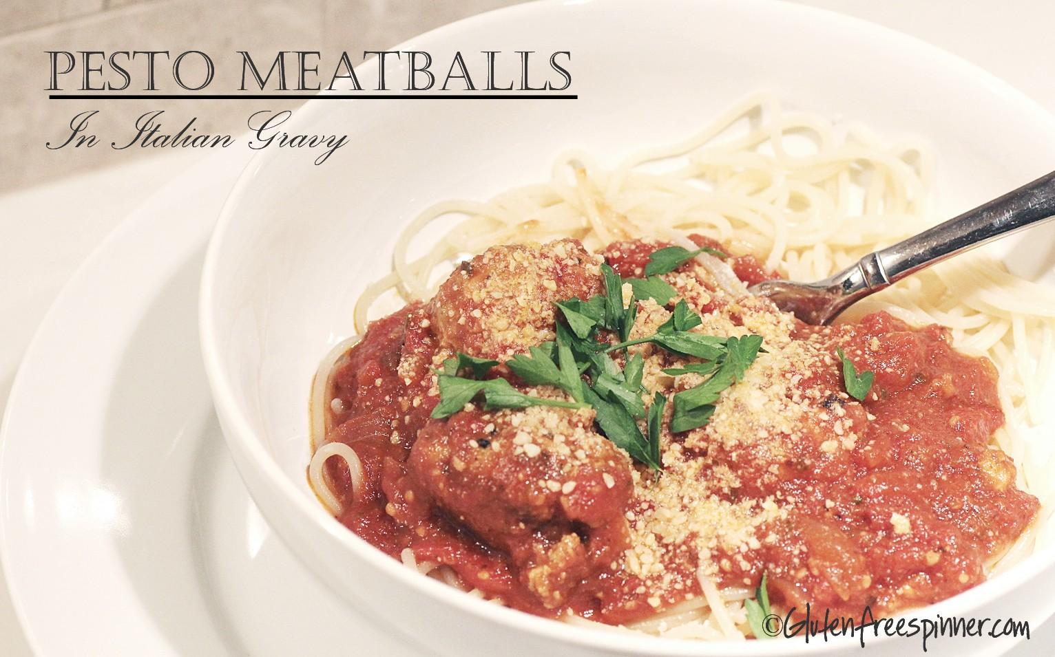 Pesto, meatballs, gluten free, Italian Gravy